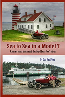 Sea to Sea in a Model T: and the story of Henry Ford's Old Car