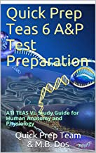 Quick Prep Teas 6 A&P Test Preparation: ATI TEAS VI: Study Guide for Human Anatomy and Physiology