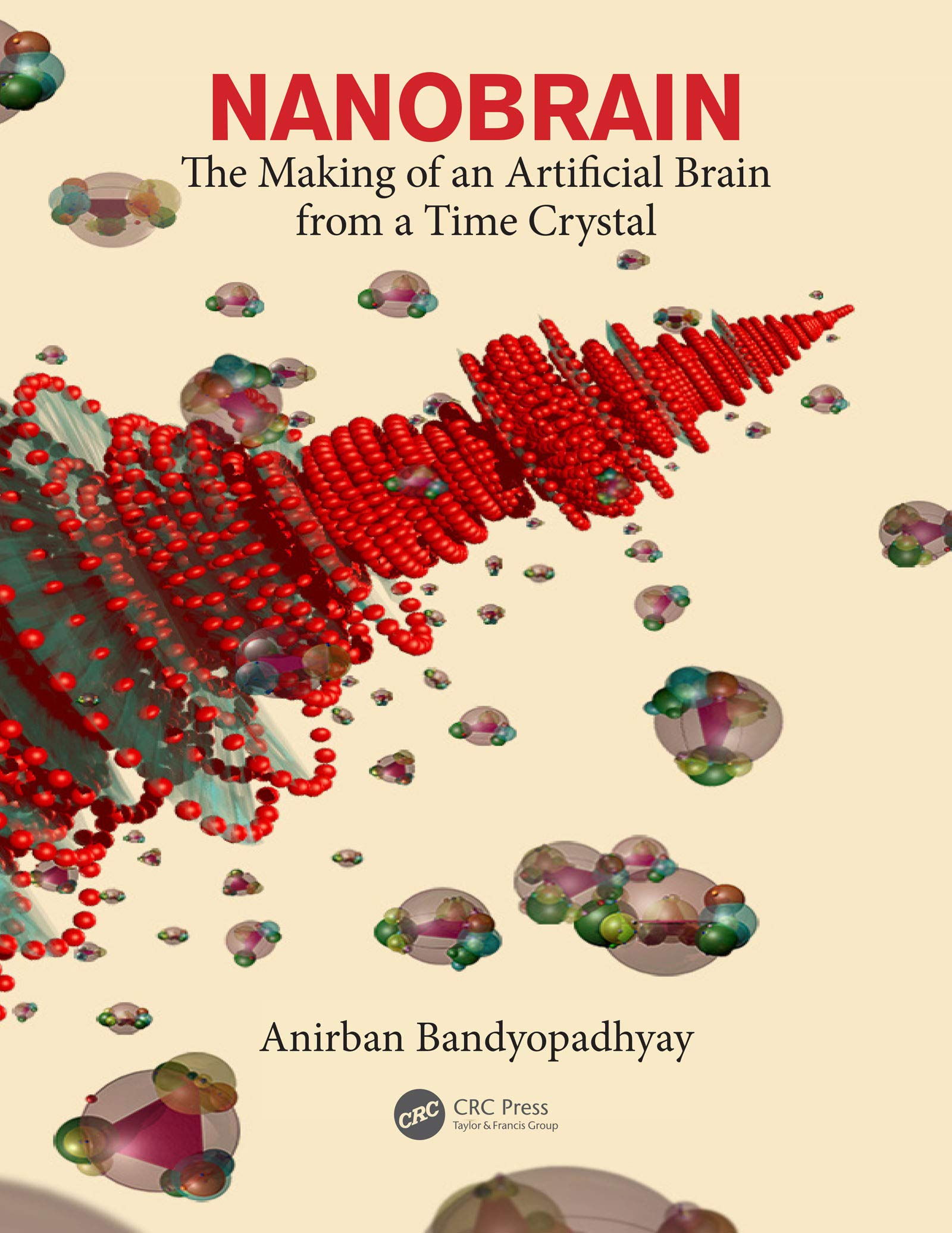 Download Nanobrain: The Making Of An Artificial Brain From A Time Crystal (English Edition) 