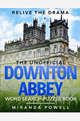 THE UNOFFICIAL DOWNTON ABBEY WORD SEARCH PUZZLE BOOK: RELIVE THE DRAMA Paperback