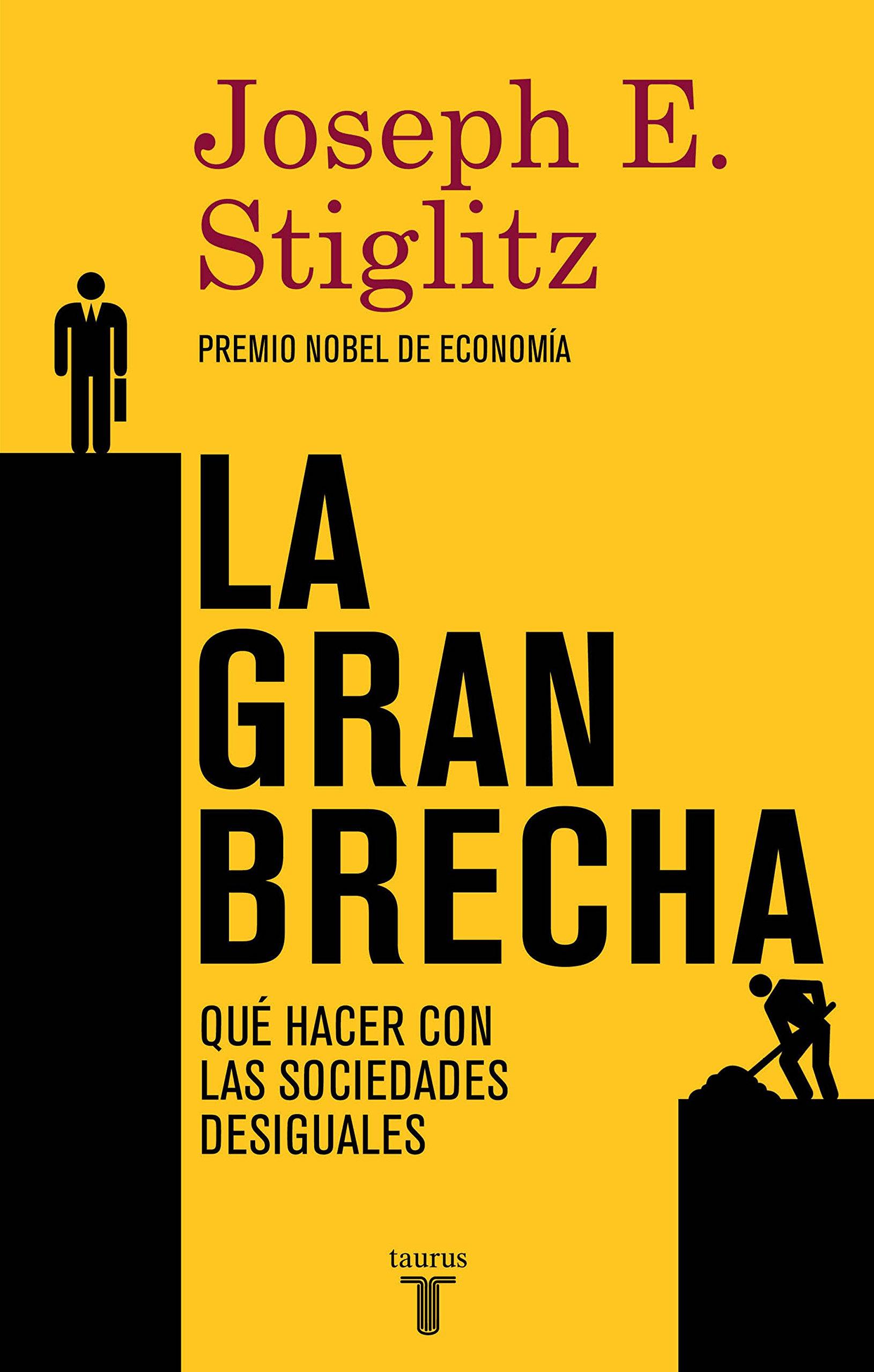 La gran brecha: Qué hacer con las sociedades desiguales (Spanish Edition)