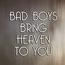Bad Boys Bring Heaven To You (from