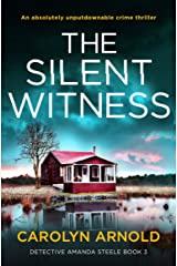 The Silent Witness: An absolutely unputdownable crime thriller (Detective Amanda Steele Book 3) Kindle Edition