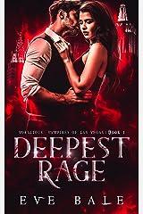 Deepest Rage: A Dark Vampire Romance (Voracious Vampires of Las Vegas Book 1) (English Edition) Format Kindle