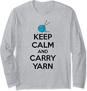 Knitting & Crochet Gifts - Keep Calm and Carry Yarn Funny Long Sleeve T-Shirt