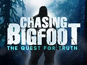 Chasing Bigfoot: The Quest For Truth
