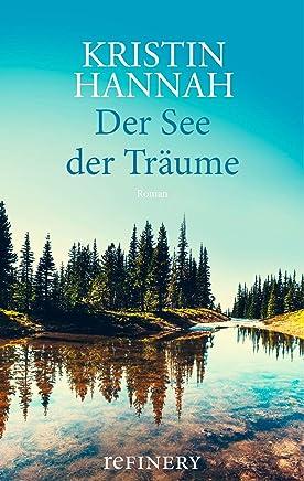 Der See der Träume: Bewegendes Liebes-Drama um eine Frau, die vor den Trümmern ihres Lebens steht (German Edition)