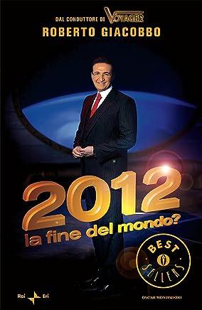 2012 la fine del mondo? (Oscar grandi bestsellers)
