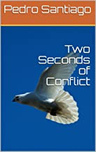 Two Seconds of Conflict (English Edition)