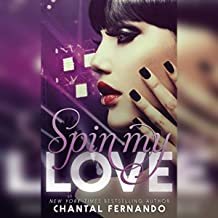 Spin My Love: My Love, Book 1