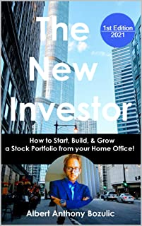 The New Investor: How to Start, Build, & Grow a Stock Portfolio from your Home Office!