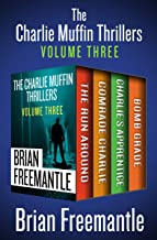 The Charlie Muffin Thrillers Volume Three: The Run Around, Comrade Charlie, Charlie's Apprentice, and Bomb Grade (English ...