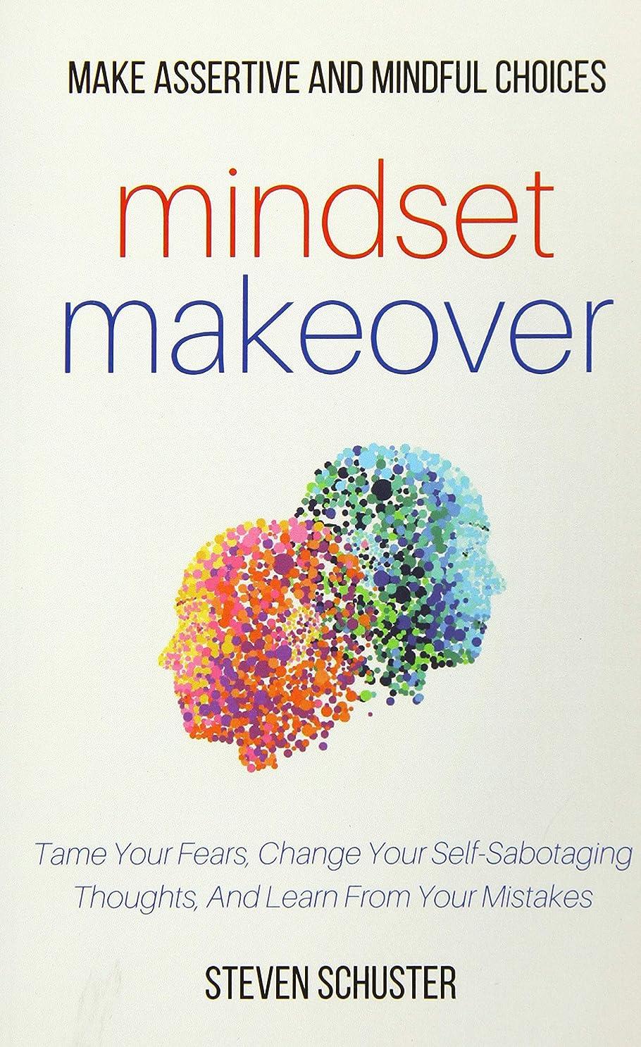 喜劇コンドーム気まぐれなMindset Makeover: Tame Your Fears, Change Your Self-Sabotaging Thoughts, And Learn From Your Mistakes