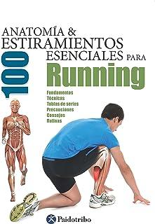 Anatomía y 100 estiramientos esenciales para running (Color) (Deportes nº 27) (