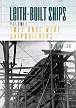 Leith-Built Ships (They Once Were Shipbuilders)