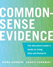 Common-Sense Evidence: The Education Leader's Guide to Using Data and Research (Educational Innovations Series)