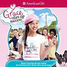 Best american girl grace stirs up success soundtrack Reviews