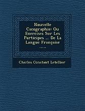 Nouvelle Cacographie: Ou Exercises Sur Les Participes ... De La Langue Française ......