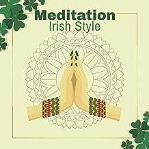 Meditation Irish Style: 2019 New Age Celtic Music Compilation for Deep Yoga, Meditation & Relaxation