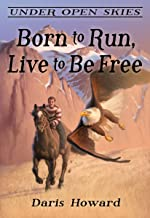Born To Run, Live To Be Free (Under Open Skies Book 2)