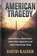 American Tragedy: Kennedy, Johnson, and the Origins of the Vietnam War