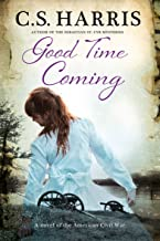 Good Time Coming: A Novel of the American Civil War