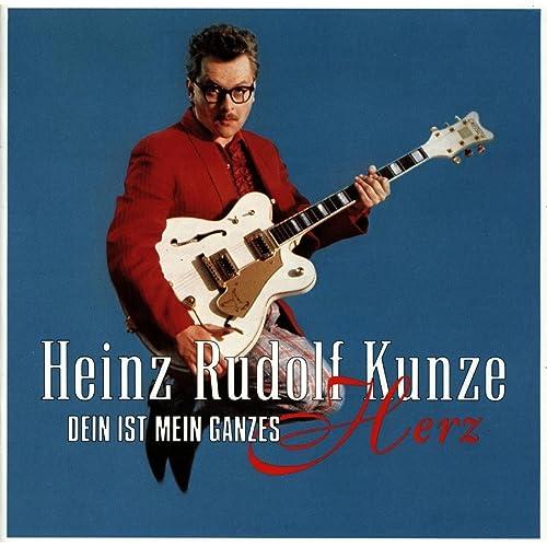Dein ist mein ganzes Herz von Heinz Rudolf Kunze bei Amazon Music ...