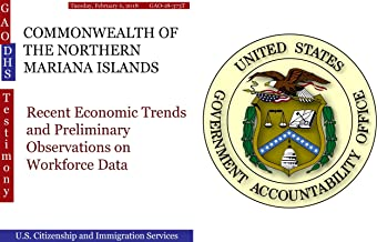COMMONWEALTH OF THE NORTHERN MARIANA ISLANDS: Recent Economic Trends and Preliminary Observations on Workforce Data (GAO - DHS)