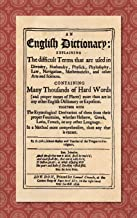 An English Dictionary (1676): Explaining the Difficult Terms That are Used in Divinity, Husbandry, Physick, Phylosophy, Law, Navigation, Mathematicks, ... Words (and Proper Names of Places) More T