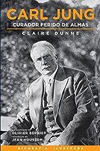 Carl Jung: Curador ferido de almas