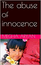 The abuse of innocence