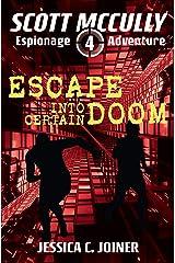 Escape into Certain Doom (A Scott McCully Espionage Adventure Book 4) Kindle Edition