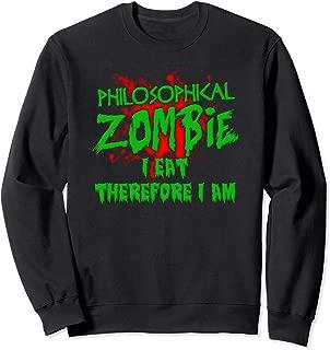 Zombie Halloween I Eat Therefore I Am Philosophy Zombie Sweatshirt
