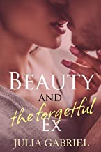 Beauty and the Forgetful Ex (Phlox Beauty Series Book 2)