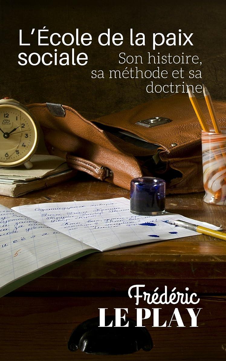 絶妙凝縮する怖がって死ぬL'école de la paix sociale: Son histoire, sa méthode et sa doctrine (French Edition)