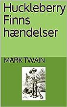 Huckleberry Finns hændelser (Danish Edition)