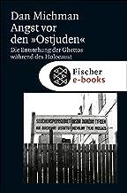 """Angst vor den """"Ostjuden"""": Die Entstehung der Ghettos während des Holocaust (Die Zeit des Nationalsozialismus) (German Edit..."""