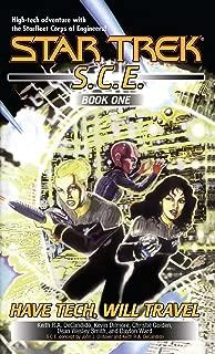 Have Tech Will Travel: SCE Omnibus (Star Trek: Starfleet Corps of Engineers Book 1)