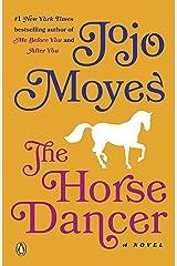 The Horse Dancer: A Novel Kindle Edition