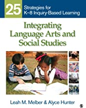 Integrating Language Arts and Social Studies: 25 Strategies for K-8 Inquiry-Based Learning