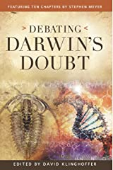 Debating Darwin's Doubt: A Scientific Controversy That Can No Longer Be Denied Kindle Edition