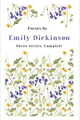 Poems by Emily Dickinson - Three Series, Complete: With an Introductory Excerpt by Martha Dickinson Bianchi Kindle Edition
