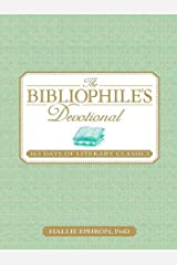 The Bibliophile's Devotional: 365 Days of Literary Classics Kindle Edition