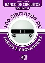 100 Circuitos de Testes e Provadores (Banco de Circuitos Livro 37) (Portuguese Edition)