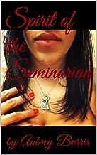 Spirit of the Seminarian (The Seminarian Series Book 3)