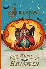 Good Wishes for Hallowe'en Journal: Vintage Journals by Amybug's Attic : Vintage Halloween Witch With Familiars in Pumpkin Jack O'Lantern Moon Stars ... Postcard Ephemera Notebook Journal Diary Paperback