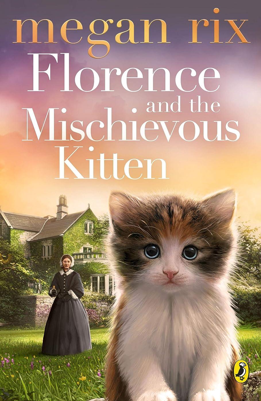 機関統合する透けるFlorence and the Mischievous Kitten (English Edition)
