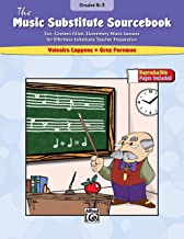 The Music Substitute Sourcebook, Grades K-3: Fun, Content Filled, Elementary Music Lessons for Effortless Substitute Teacher Preparation