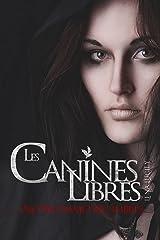 Notre-Dame des Ombres: Les Canines Libres, tome 1 (fantasy sombre et urbaine pour adultes et jeunes adultes) Format Kindle