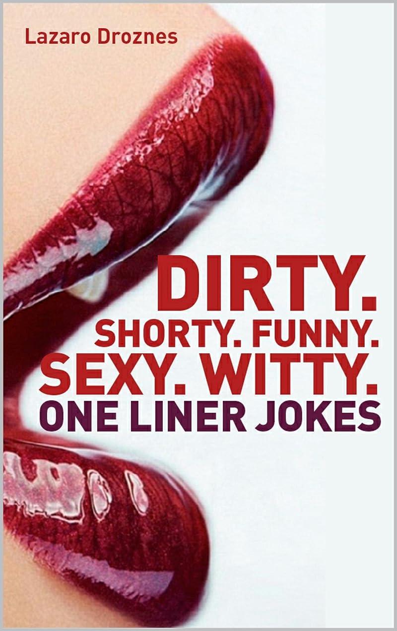 海色合い読書をするDIRTY. SHORTY. FUNNY. SEXY. ONE LINER JOKES.: Jokes for adults.... Some of the best one liner's out there! (SEX IMPROVEMENT Book 6) (English Edition)